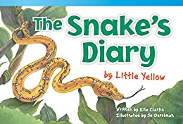 The Snake's Diary By Little Yellow (fiction Readers) por Teacher Created Materials