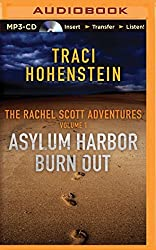 The Rachel Scott Adventures Vol 1: Asylum Harbor and Burn Out by Traci Hohenstein (2015-09-01)