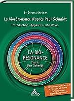 La biorésonance d'après Paul Schmidt - Introduction - Appareils - Utilisation de Dietmar Heimes