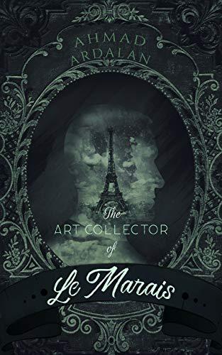 The Art Collector of Le Marais by Ahmad Ardalan