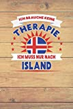 Ich brauche keine Therapie ich muss nur nach Island: Kariertes Notizbuch mit 120 Seiten zum Selberschreiben und gestalten -