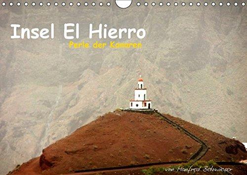 Insel El Hierro - Perle der Kanaren (Wandkalender 2017 DIN A4 quer): Eine Insel mit Gegensätzen. Von sonnenverbrannten Steinwüsten aus erstarrter Lava ... (Monatskalender, 14 Seiten ) (CALVENDO Orte) -