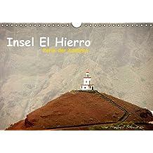 Insel El Hierro - Perle der Kanaren (Wandkalender 2017 DIN A4 quer): Eine Insel mit Gegensätzen. Von sonnenverbrannten Steinwüsten aus erstarrter Lava ... (Monatskalender, 14 Seiten ) (CALVENDO Orte)