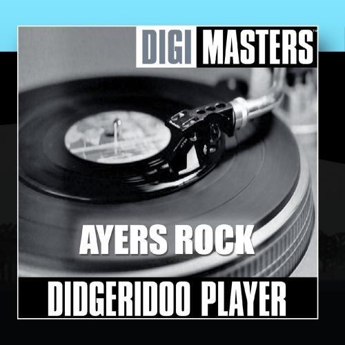 Didj Masters: Ayers Rock by Didgeridoo Player