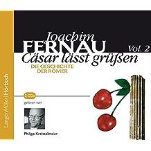 Cäsar lässt grüßen, Vol. 2: Die Geschichte der Römer
