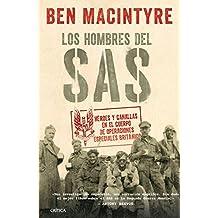 Los hombres del SAS: Héroes y canallas en el cuerpo de operaciones especiales británico (Spanish Edition)