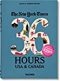 The New York Times: 36 Hours USA & Canada, 2nd Edition (Weekends on the Road)