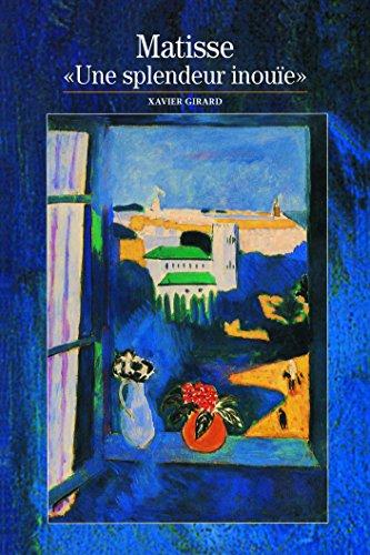 Matisse: «Une splendeur inouïe» par Xavier Girard