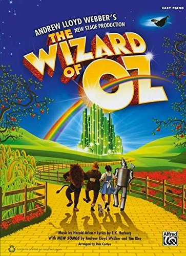 The Wizard of Oz -- Selections from Andrew Lloyd Webber's New Stage Production: Easy Piano by Harold Arlen (2012-01-03)