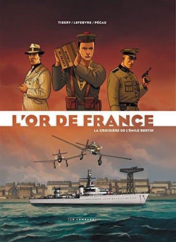 L'or de France - tome 1 - La croisière de l'Emile Bertin