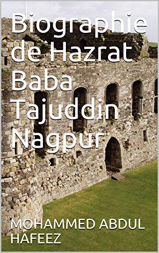 Biographie de Hazrat Baba Tajuddin Nagpur eBook: MOHAMMED