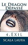 Le Dragon Dépassé: 4. Exil