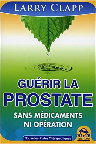 Guérir la prostate - Sans médicaments ni opération par Larry Clapp