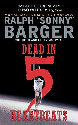Dead in 5 Heartbeats: A Novel (Patch Kinkade) por Sonny Barger