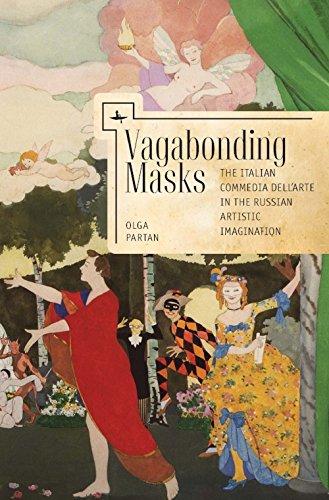 Vagabonding Masks: The Italian Commedia dell'Arte in the Russian Artistic Imagination (Liber Primus) (English Edition)