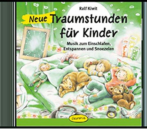 Neue Traumstunden für Kinder: Musik zum Einschlafen, Entspannen und Snoezelen