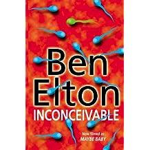 Inconceivable by Ben Elton (2000-06-01)