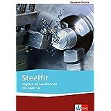 Steelfit: Englisch für Metallberufe. Lehr-/Arbeitsbuch mit Audio-CD (Bausteine Technik)