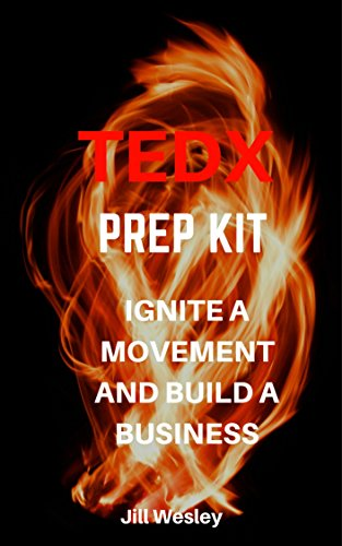 tedx-prep-kit-how-to-design-and-deliver-a-kick-ass-tedx-talk-that-will-ignite-a-movement-and-build-y