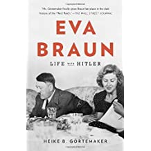 Eva Braun: Life with Hitler Reprint edition by Gortemaker, Heike B. (2012) Paperback