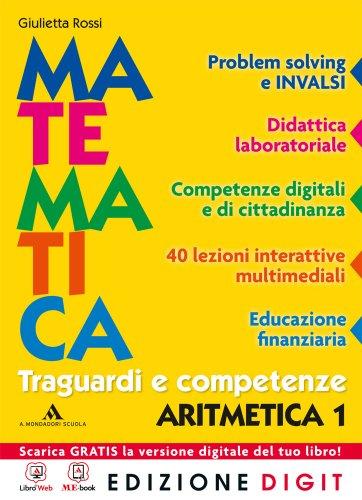 Matematica Traguardi e competenze - Aritmetica 1 + Geometria 1. Con Me book e Contenuti Digitali Integrativi online