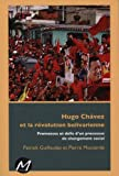 Hugo Chavez et la révolution bolivarienne : Promesses et défis d'un processus de changement social