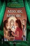 Telecharger Livres Miroir miroir Le Club des diseuses de bonne aventure T6 (PDF,EPUB,MOBI) gratuits en Francaise