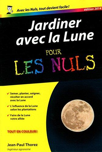 Jardiner avec la lune poche pour les Nuls par Jean-Paul THOREZ