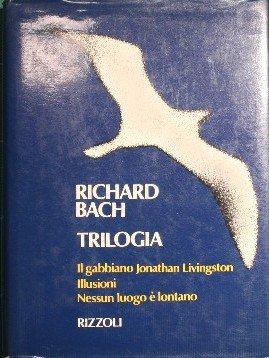 Trilogia. Il gabbiano Jonathan Livingston - Illusioni - Nessun luogo è lontano