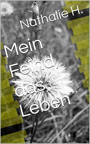 Mein Feind, das Leben (German Edition)