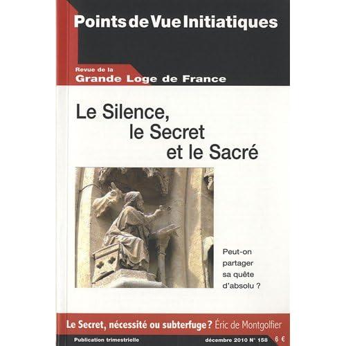 Points de Vue Initiatiques, N° 158, décembre 201 : Le Silence, le Secret et le Sacré : Peut-on partager sa quête d'absolu ?