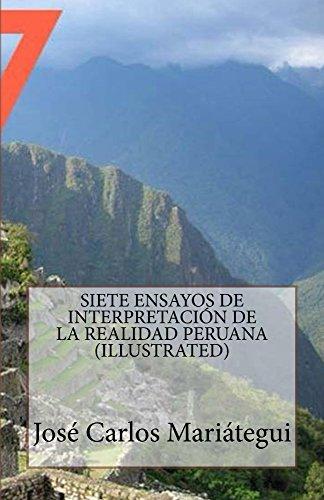Siete Ensayos de Interpretacion de la Realidad Peruana por José Mariátegui