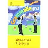 Grammallegra. Morfologia-Fonologia-Abilità-Quaderno per il Sud. Per la Scuola media
