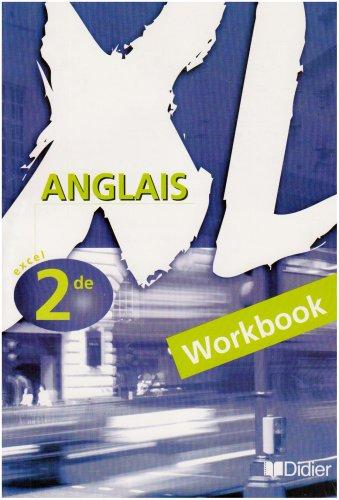 Anglais 2nde XL. Workbook
