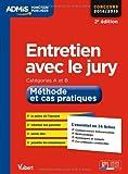 Entretien avec le jury - Méthode et cas pratiques - L'essentiel en 34 fiches - Catégories A et B - Concours 2014-2015