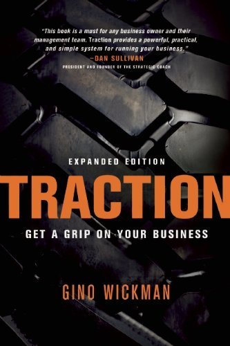 Traction: Get a Grip on Your Business by Wickman, Gino (2012) Hardcover