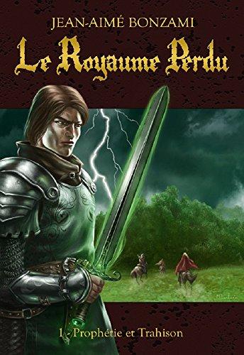 LE ROYAUME PERDU (Tome 1) PROPHETIE ET TRAHISON de Jean-aimé Bonzami 51YsJbzgibL