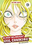 Bloody Delinquent Girl Chainsaw - tome 9 (09)