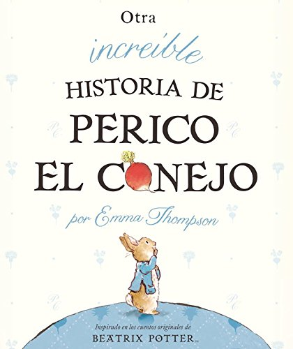 Otra increíble historia de Perico el conejo (Beatrix Potter) por THOMPSON  EMMA/TAYLOR  ELEANOR THOMPSON  EMMA/TAYLOR  ELEANOR