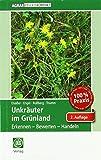 Unkräuter im Grünland: Erkennen - Bewerten - Handeln (AgrarPraxis kompakt)