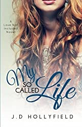 My So Called Life (Love Not Included) (Volume 3) by J.D. Hollyfield (2015-06-12)