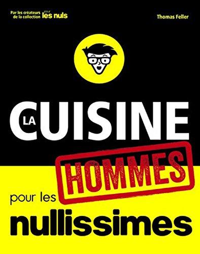 La cuisine pour les nullissimes Hommes par Thomas FELLER