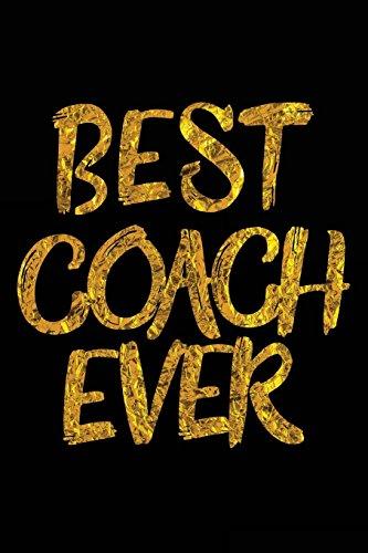 Best Coach Ever: Lined Notebook For Coaches V14 por Dartan Creations