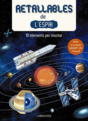 Retallables de l'espai (Larousse - Infantil / Juvenil - Catalán - A Partir De 3 Años - Llibres Singulars) por Larousse Editorial
