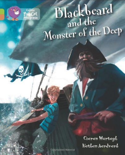 Collins Big Cat Progress - Blackbeard and the Monster of the Deep: Band 11 Lime/Band 12 Copper by Ciaran Murtagh (2014-01-06)