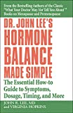 Dr. John Lee's Hormone Balance Made Simple: The Essential How-to Guide to Symptoms, Dosage, Timing, and More (English Edition)