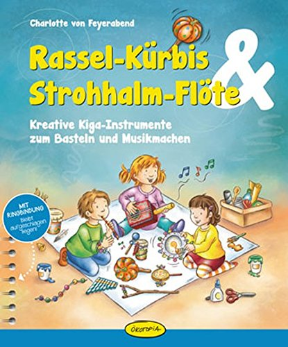Rassel-Kürbis & Strohhalm-Flöte: Kreative Kiga-Instrumente zum Basteln und Musikmachen