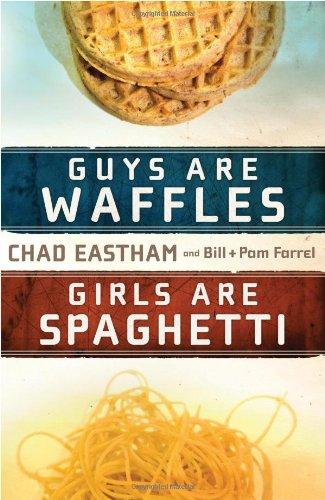 Guys Are Waffles, Girls Are Spaghetti por Chad Eastham