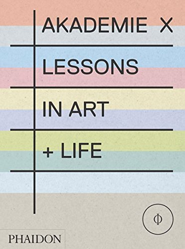 Akademie X: Lessons in Art Life by Marina Abramovic (2015-02-19)