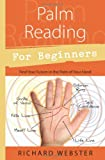 Palm Reading for Beginners: Find the Future in the Palm of Your Hand (For Beginners (Llewellyn's))